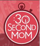 30SecondMom